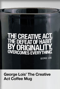 George Lois quote The Creative Act Coffee Mug