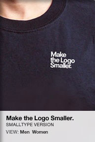 Make the Logo Smaller: Small type version on sale