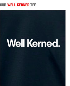 Well Kerned t-shirt